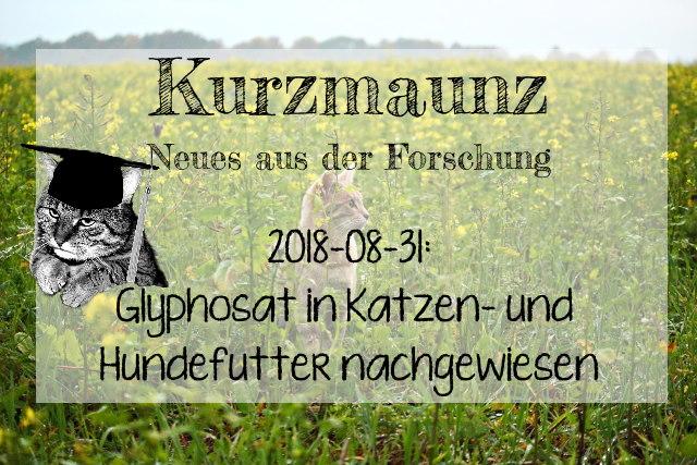 2018-08-31: Glyphosat in Hunde- und Katzenfutter